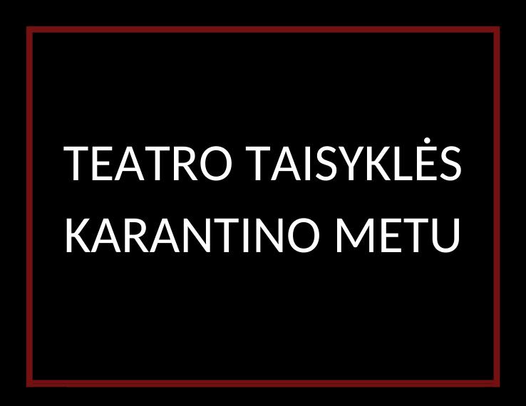 Teatro taisyklės karantino metu